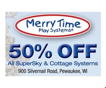 50% Off All SuperSky & Cottage Systems. Expires 6-30-17.