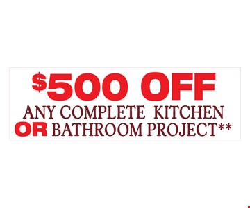 $500 Off Any Complete Kitchen Or Bathroom Project