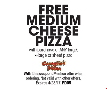 Free medium cheese pizza with purchase of ANY large, x-large or sheet pizza. With this coupon. Mention offer when ordering. Not valid with other offers. Expires 4/28/17. PD05