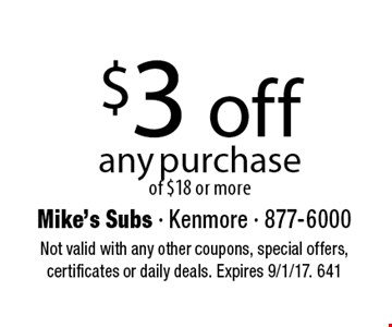 $3 off any purchase of $18 or more. Not valid with any other coupons, special offers, certificates or daily deals. Expires 9/1/17. 641