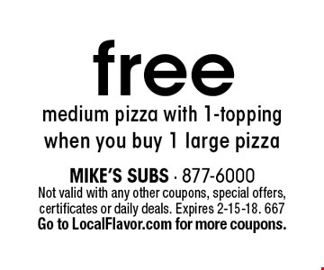 Free medium pizza with 1-topping when you buy 1 large pizza. Not valid with any other coupons, special offers, certificates or daily deals. Expires 2-15-18. 667 Go to LocalFlavor.com for more coupons.
