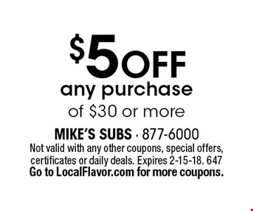 $5 off any purchase of $30 or more. Not valid with any other coupons, special offers, certificates or daily deals. Expires 2-15-18. 647 Go to LocalFlavor.com for more coupons.