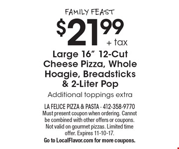 Family Feast $21.99 + tax Large 16