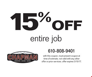 15% off entire job . with this coupon. must present coupon at time of estimate. not valid with any other offer or prior services. offer expires 3/10/17.
