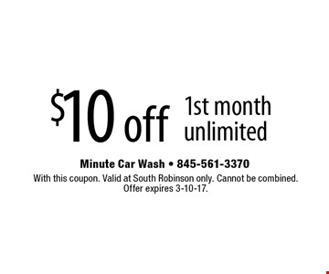 $10 off 1st month unlimited. With this coupon. Valid at South Robinson only. Cannot be combined. Offer expires 3-10-17.