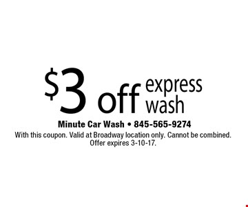 $3 off express wash. With this coupon. Valid at Broadway location only. Cannot be combined. Offer expires 3-10-17.