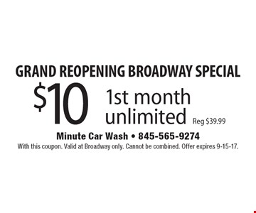 GRAND REOPENING BROADWAY SPECIAL0. $10 1st month unlimited. Reg $39.99. With this coupon. Valid at Broadway only. Cannot be combined. Offer expires 9-15-17.