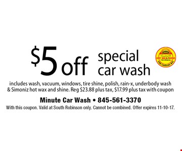 $5 off special car wash. With this coupon. Valid at South Robinson only. Cannot be combined. Offer expires 11-10-17.