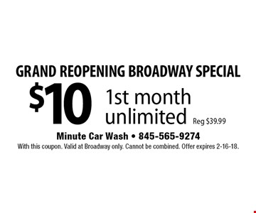 GRAND REOPENING BROADWAY SPECIAL $10 1st month unlimited. Reg $39.99. With this coupon. Valid at Broadway only. Cannot be combined. Offer expires 2-16-18.