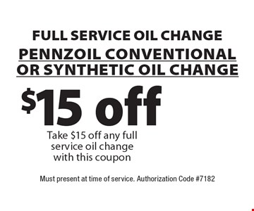 Full Service Oil Change $15 off Pennzoil Conventional Or Synthetic Oil change Take $15 off any full service oil change with this coupon. Must present at time of service. Authorization Code #7182