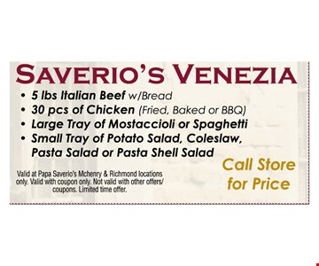 Saverio's Venezia 5lbs italian beef with bread, 30 pcs of chicken ( fried, baked or bbq), large tray of mostaccioli or spaghetti, small tray of potato salad or pasta shell salad