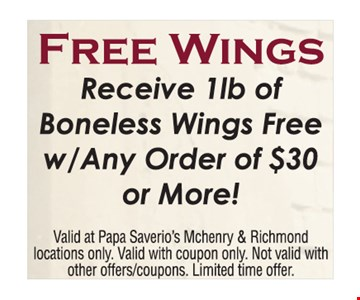 Free Wings receive 1lb. of boneless wings free w any order of $30 or more