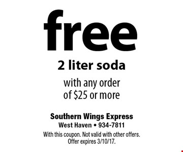 Free 2 liter soda with any order of $25 or more. With this coupon. Not valid with other offers. Offer expires 3/10/17.