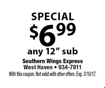 Special. $6.99 any 12
