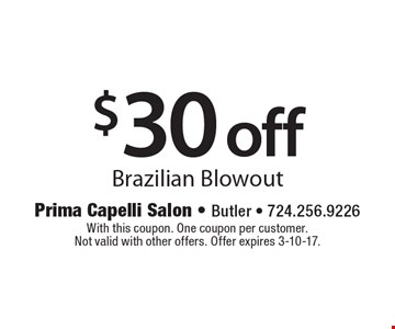 $30 off Brazilian Blowout. With this coupon. One coupon per customer.Not valid with other offers. Offer expires 3-10-17.