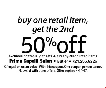 50% off buy one retail item, get the 2nd excludes hot tools, gift sets & already-discounted items. Of equal or lesser value. With this coupon. One coupon per customer.Not valid with other offers. Offer expires 4-14-17.