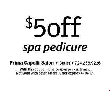$5 off spa pedicure. With this coupon. One coupon per customer. Not valid with other offers. Offer expires 4-14-17.