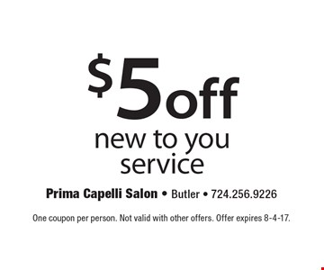 $5 off new to you service. One coupon per person. Not valid with other offers. Offer expires 8-4-17.
