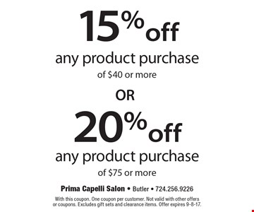 15% off any product purchase of $40 or more OR 20% off any product purchase of $75 or more. With this coupon. One coupon per customer. Not valid with other offers or coupons. Excludes gift sets and clearance items. Offer expires 9-8-17.