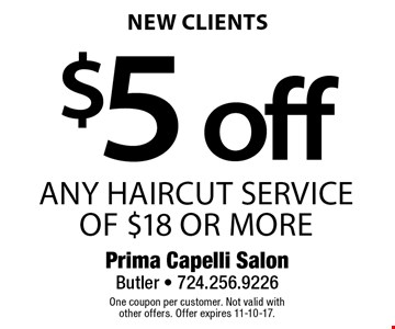 $5 off any haircut service of $18 or more. New clients. One coupon per customer. Not valid with other offers. Offer expires 11-10-17.