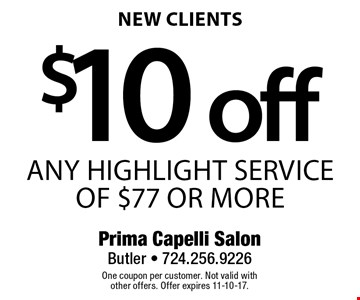 $10 off any highlight service of $77 or more. New clients. One coupon per customer. Not valid with other offers. Offer expires 11-10-17.