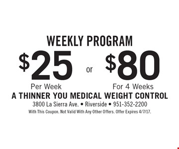 Weekly program $25 per week OR $80 for 4 weeks. With this coupon. Not valid with any other offer. Offer Expires 4/7/17.