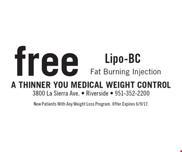 Free Lipo-BC Fat Burning Injection. New Patients With Any Weight Loss Program. Offer Expires 6/9/17.