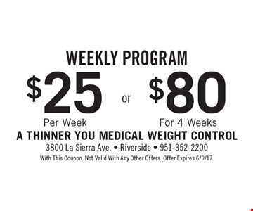Weekly Program. $25 Per Week  OR  $80 For 4 Weeks. With This Coupon. Not Valid With Any Other Offers. Offer Expires 6/9/17.