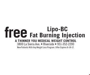free Lipo-BCFat Burning Injection. New Patients With Any Weight Loss Program. Offer Expires 8-18-17.