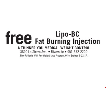 Free Lipo-BC Fat Burning Injection. New Patients With Any Weight Loss Program. Offer Expires 9-22-17.