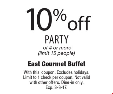10% off party of 4 or more (limit 15 people). With this coupon. Excludes holidays. Limit to 1 check per coupon. Not valid with other offers. Dine-in only. Exp. 3-3-17.