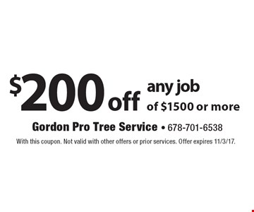 $200 off any job of $1500 or more. With this coupon. Not valid with other offers or prior services. Offer expires 11/3/17.
