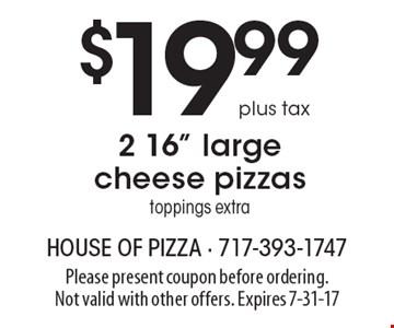 $19.99 plus tax 2 16