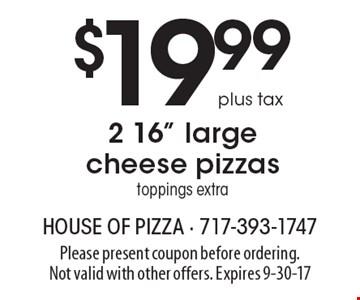 $19.99 plus tax, 2 16