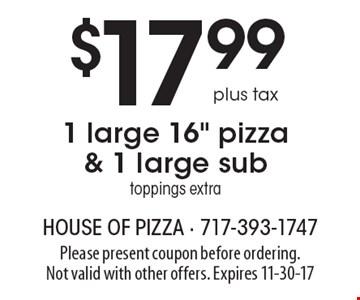 $17.99 plus tax 1 large 16