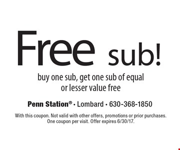 Free sub! Buy one sub, get one sub of equal or lesser value free. With this coupon. Not valid with other offers, promotions or prior purchases. One coupon per visit. Offer expires 6/30/17.