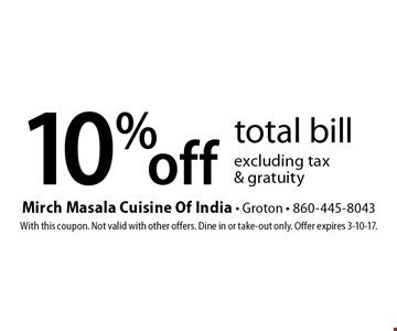 10% off total bill excluding tax & gratuity. With this coupon. Not valid with other offers. Dine in or take-out only. Offer expires 3-10-17.