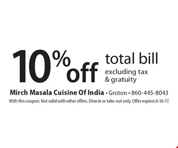 10% off total bill. Excluding tax & gratuity. With this coupon. Not valid with other offers. Dine in or take-out only. Offer expires 6-16-17.