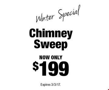 Winter Special now only $199 Chimney Sweep. Expires 3/3/17.