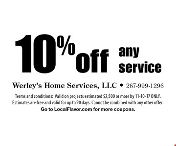 10% off any service. Terms and conditions:Valid on projects estimated $2,500 or more by 11-10-17 ONLY. Estimates are free and valid for up to 90 days. Cannot be combined with any other offer. Go to LocalFlavor.com for more coupons.