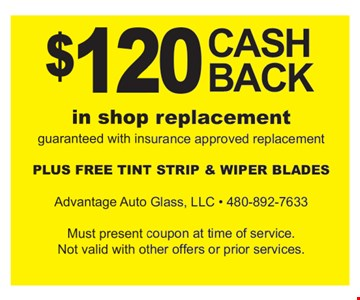$120 Cash Back In Shop Replacement