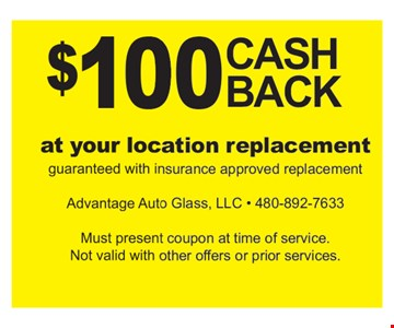 $100 Cash Back At Your Location Replacement