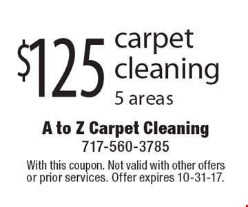 $125 carpet cleaning 5 areas. With this coupon. Not valid with other offers or prior services. Offer expires 10-31-17.
