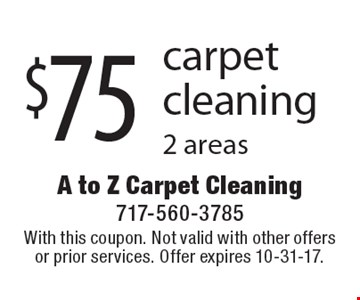 $75 carpet cleaning 2 areas. With this coupon. Not valid with other offers or prior services. Offer expires 10-31-17.