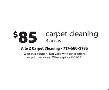 $85 carpet cleaning 3 areas. With this coupon. Not valid with other offers or prior services. Offer expires 7-31-17.