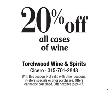 20%off all cases of wine. With this coupon. Not valid with other coupons, in-store specials or prior purchases. Offers cannot be combined. Offer expires 2-24-17.
