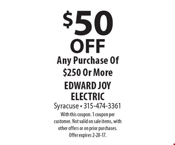 $50 OFF Any Purchase Of $250 Or More. With this coupon. 1 coupon per customer. Not valid on sale items, with other offers or on prior purchases. Offer expires 2-28-17.