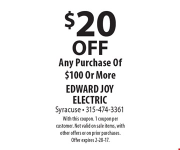 $20 OFF Any Purchase Of $100 Or More. With this coupon. 1 coupon per customer. Not valid on sale items, with other offers or on prior purchases. Offer expires 2-28-17.