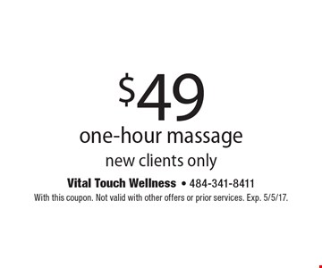 $49 one-hour massage. New clients only. With this coupon. Not valid with other offers or prior services. Exp. 5/5/17.