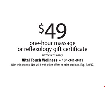 $49 one-hour massage or reflexology gift certificate, new clients only. With this coupon. Not valid with other offers or prior services. Exp. 6/9/17.